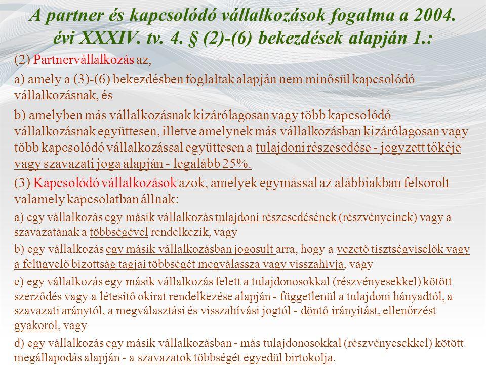 A partner és kapcsolódó vállalkozások fogalma a 2004. évi XXXIV. tv. 4