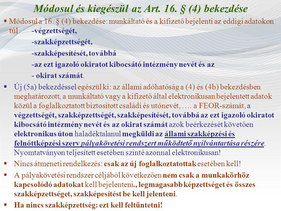 Módosul és kiegészül az Art. 16. § (4) bekezdése