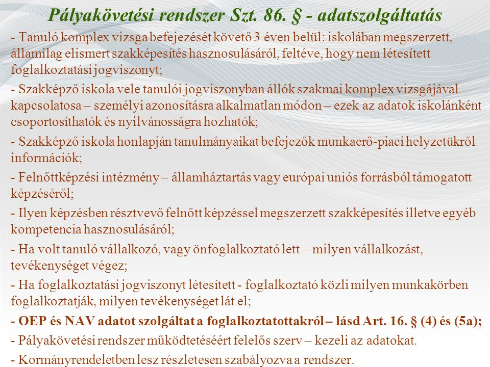 Pályakövetési rendszer Szt. 86. § - adatszolgáltatás