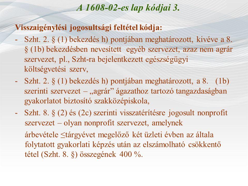 A 1608-02-es lap kódjai 3. Visszaigénylési jogosultsági feltétel kódja: