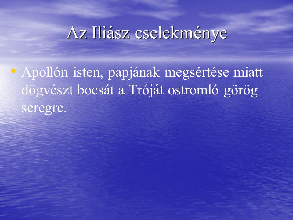 Az Iliász cselekménye Apollón isten, papjának megsértése miatt dögvészt bocsát a Tróját ostromló görög seregre.