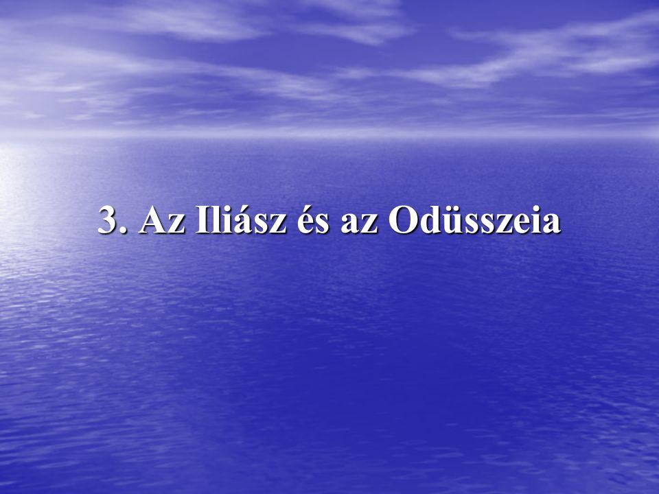 3. Az Iliász és az Odüsszeia