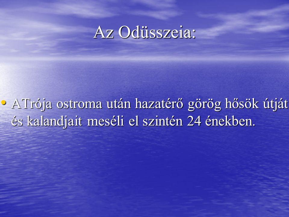 Az Odüsszeia: ATrója ostroma után hazatérő görög hősök útját és kalandjait meséli el szintén 24 énekben.