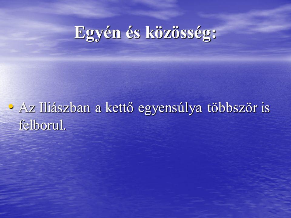 Egyén és közösség: Az Iliászban a kettő egyensúlya többször is felborul.