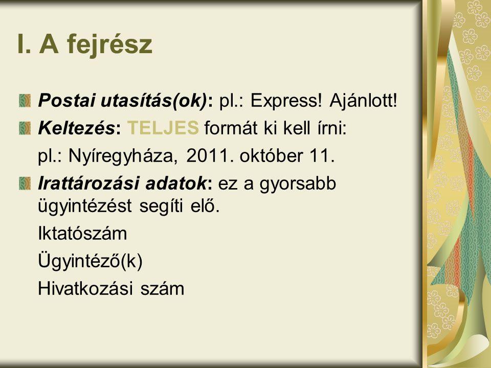 I. A fejrész Postai utasítás(ok): pl.: Express! Ajánlott!