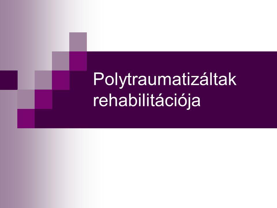Polytraumatizáltak rehabilitációja