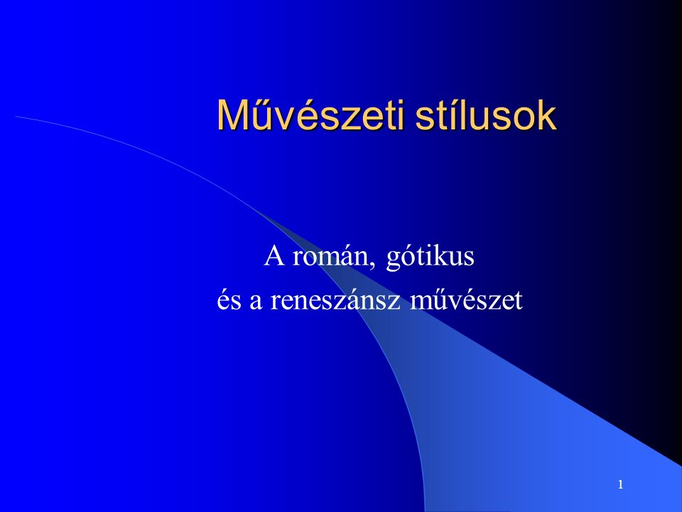 A román, gótikus és a reneszánsz művészet