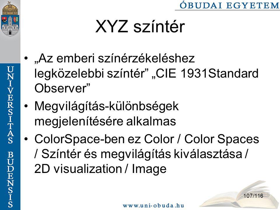 """XYZ színtér """"Az emberi színérzékeléshez legközelebbi színtér """"CIE 1931Standard Observer Megvilágítás-különbségek megjelenítésére alkalmas."""