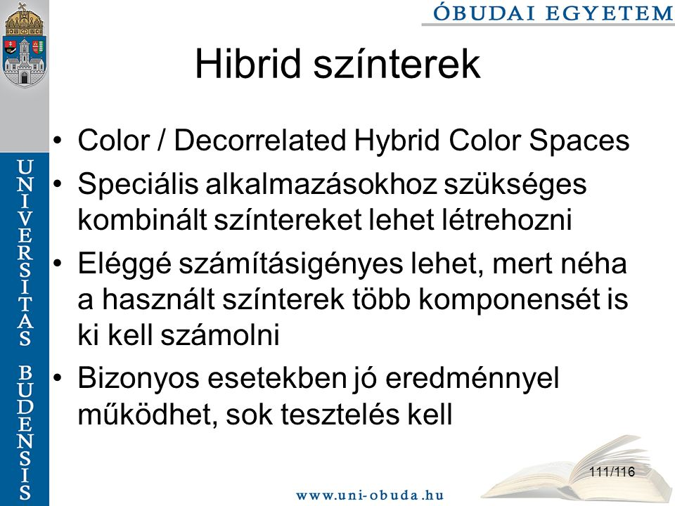 Hibrid színterek Color / Decorrelated Hybrid Color Spaces