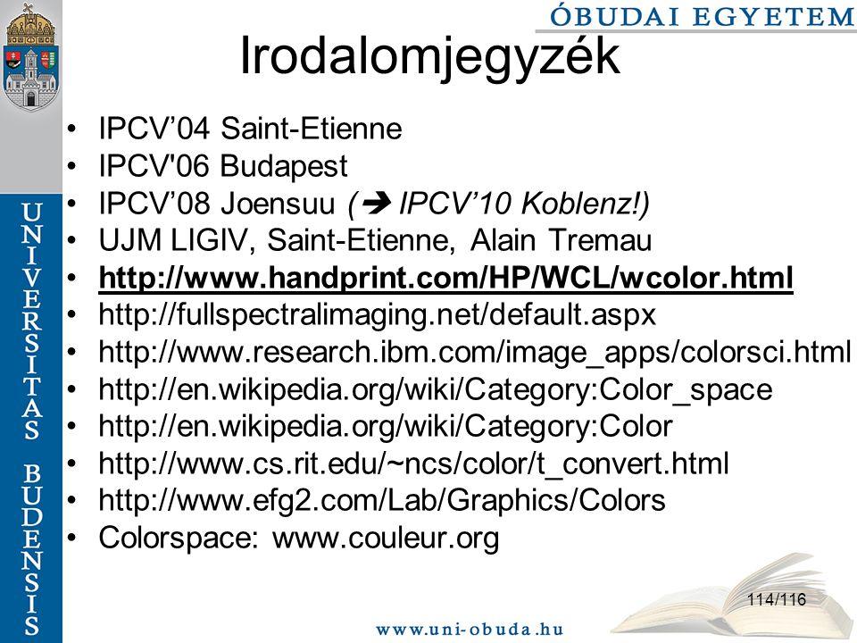 Irodalomjegyzék IPCV'04 Saint-Etienne IPCV 06 Budapest
