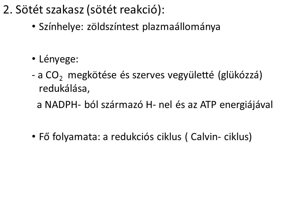 2. Sötét szakasz (sötét reakció):