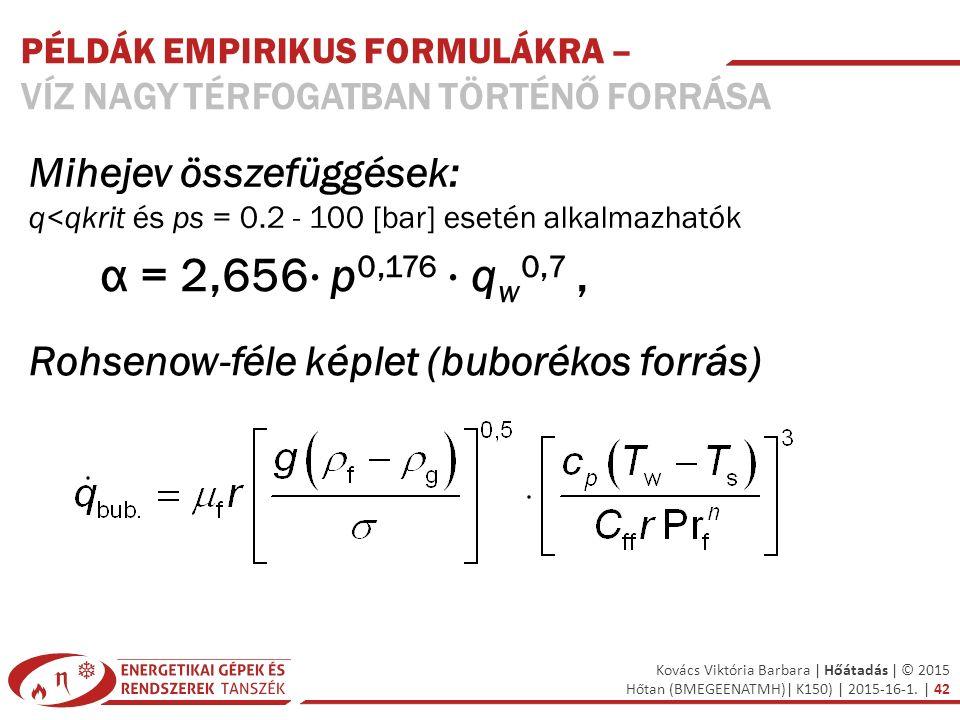 α = 2,656⋅ p0,176 ⋅ qw0,7 , Mihejev összefüggések: