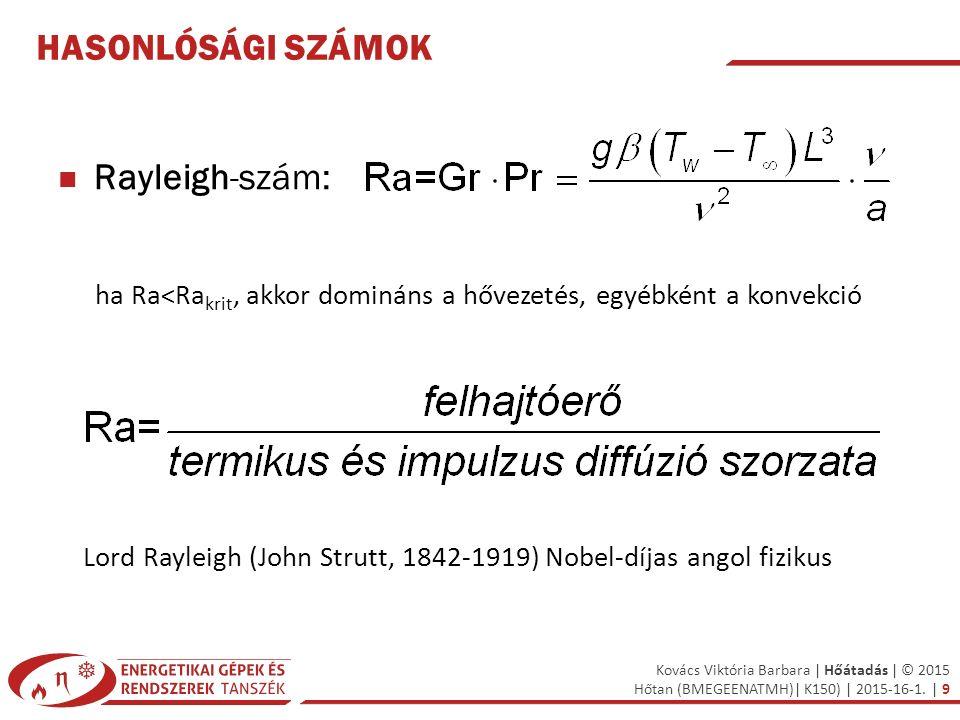 ha Ra<Rakrit, akkor domináns a hővezetés, egyébként a konvekció