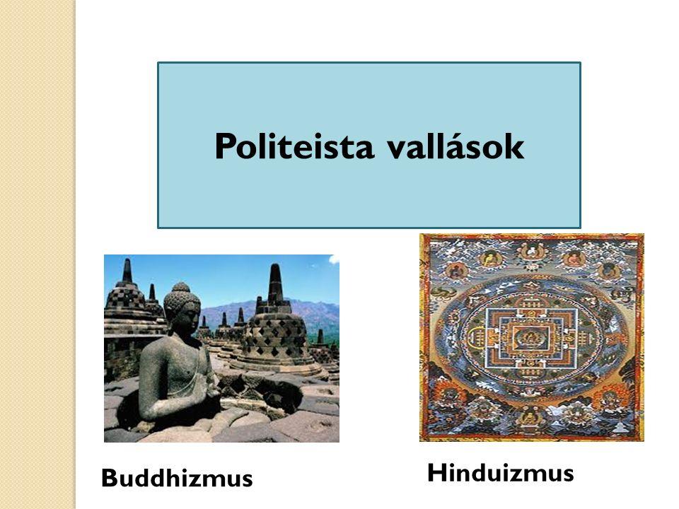 Politeista vallások Hinduizmus Buddhizmus