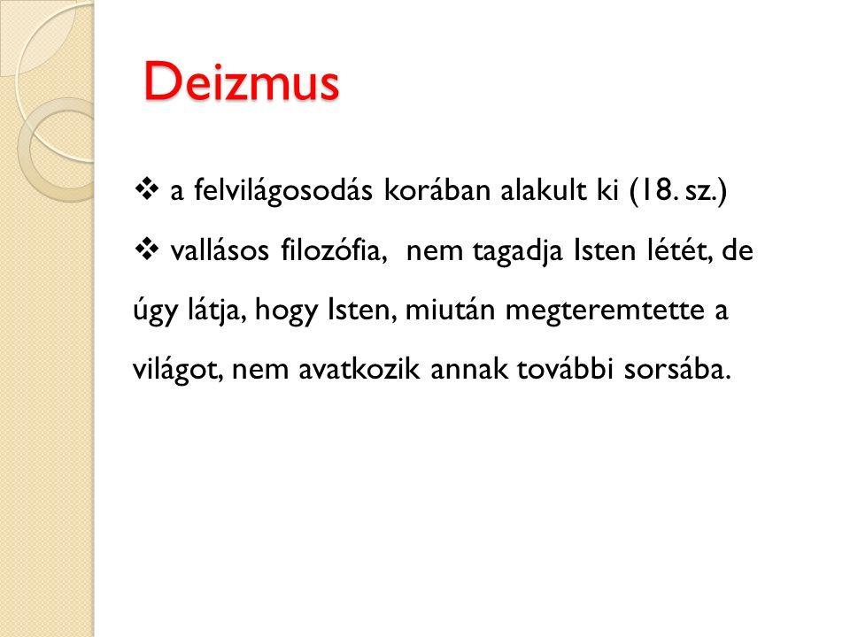 Deizmus a felvilágosodás korában alakult ki (18. sz.)