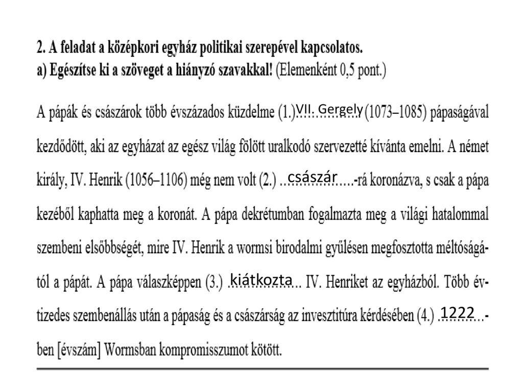 VII. Gergely császár kiátkozta 1222