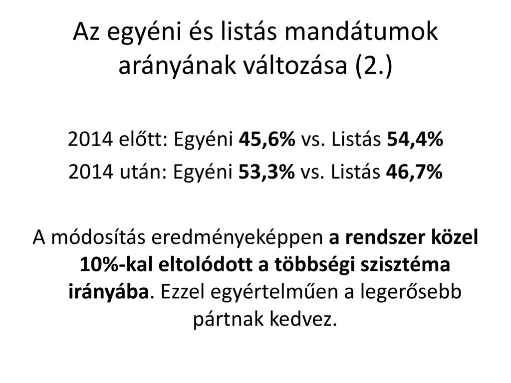 Az egyéni és listás mandátumok arányának változása (2.)