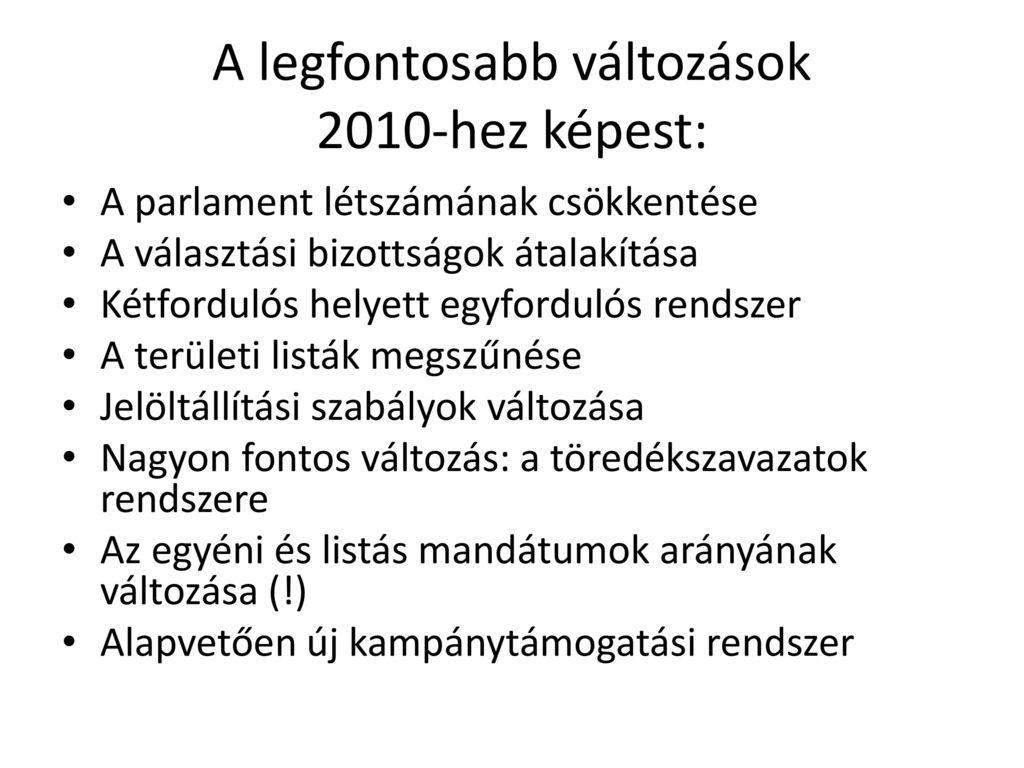 A legfontosabb változások 2010-hez képest: