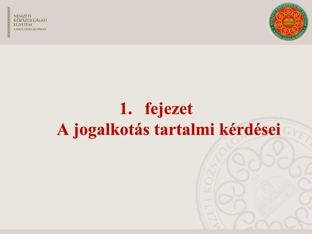 fejezet A jogalkotás tartalmi kérdései
