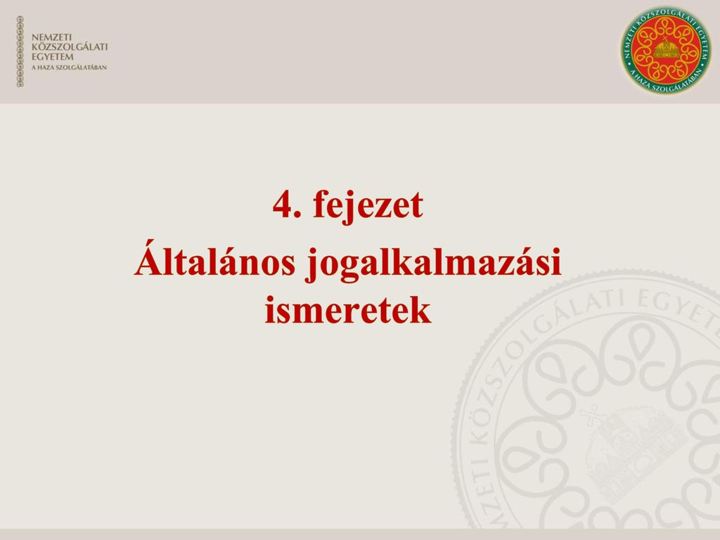 4. fejezet Általános jogalkalmazási ismeretek