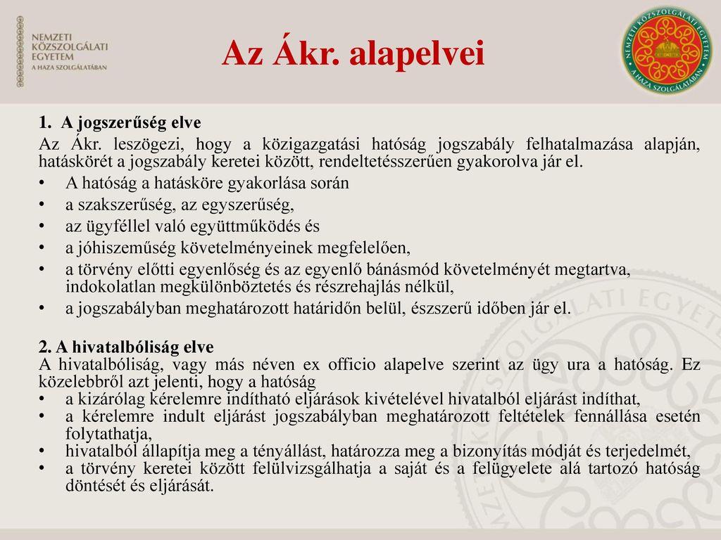 Az Ákr. alapelvei 1. A jogszerűség elve