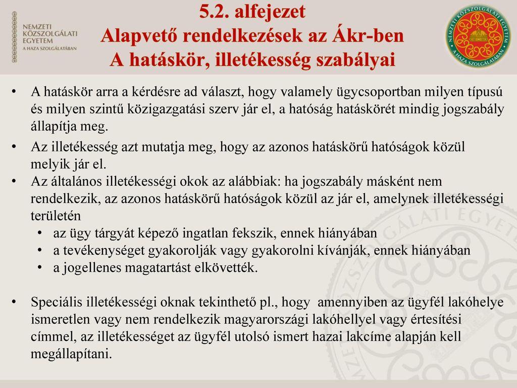 Alapvető rendelkezések az Ákr-ben A hatáskör, illetékesség szabályai