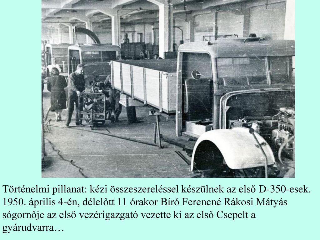 Történelmi pillanat: kézi összeszereléssel készülnek az első D-350-esek.