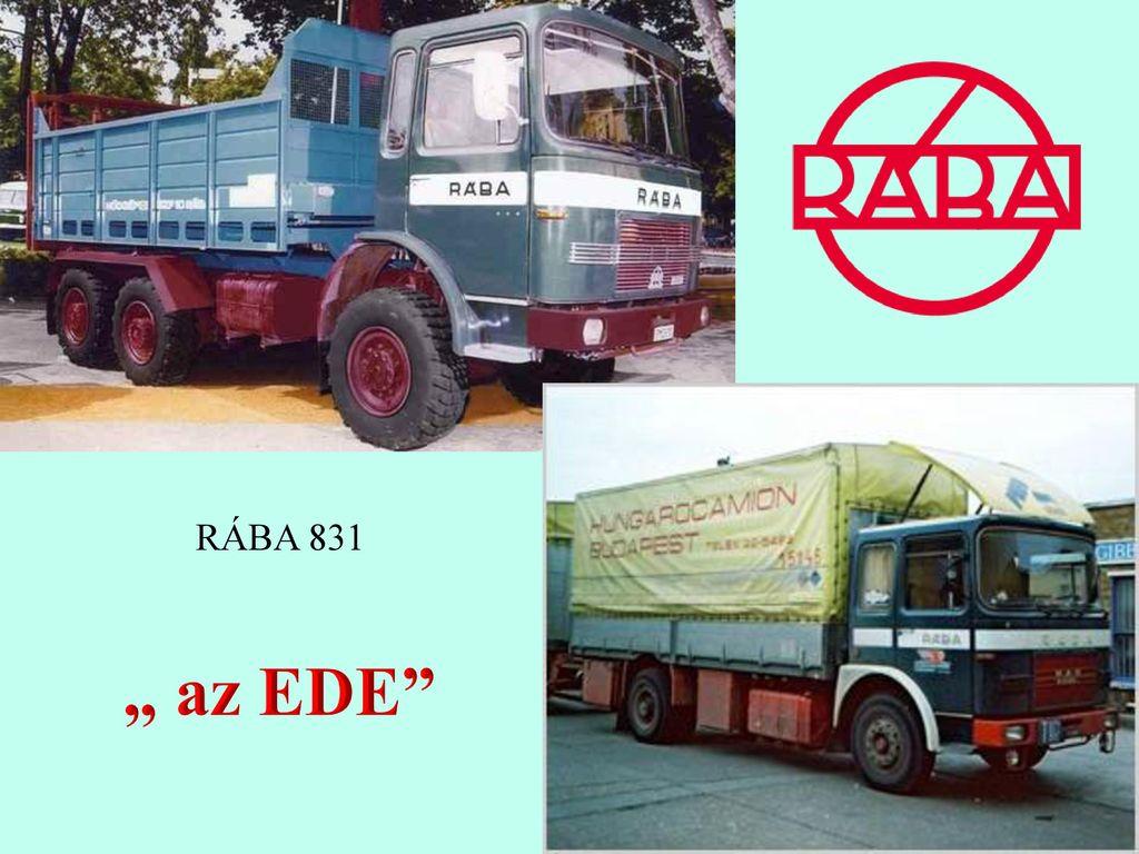 """RÁBA 831 """" az EDE"""