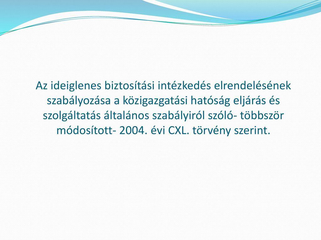 Az ideiglenes biztosítási intézkedés elrendelésének szabályozása a közigazgatási hatóság eljárás és szolgáltatás általános szabályiról szóló- többször módosított- 2004.
