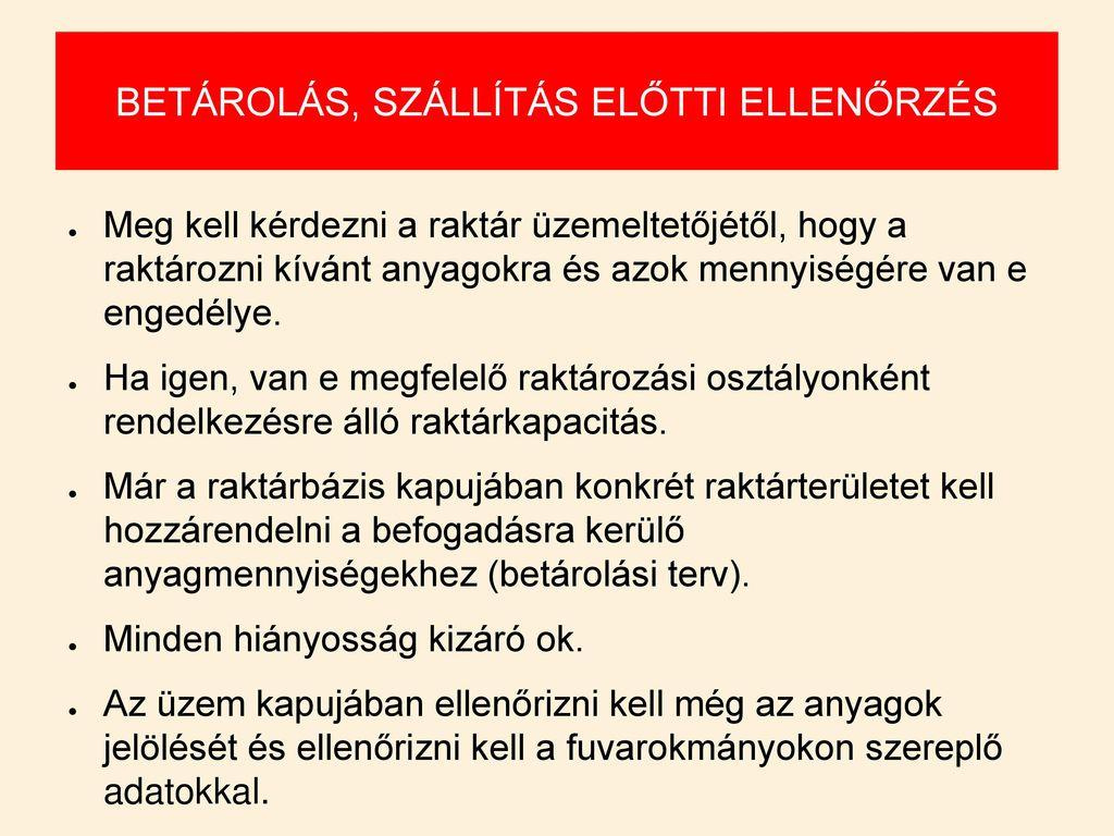 BETÁROLÁS, SZÁLLÍTÁS ELŐTTI ELLENŐRZÉS