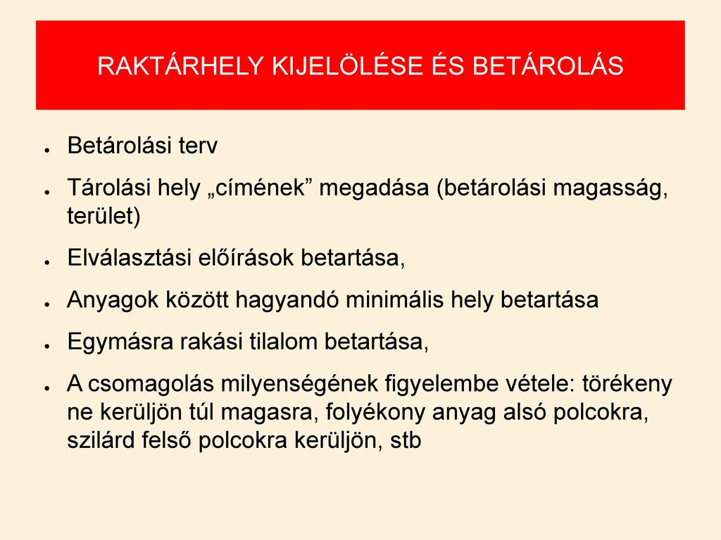RAKTÁRHELY KIJELÖLÉSE ÉS BETÁROLÁS
