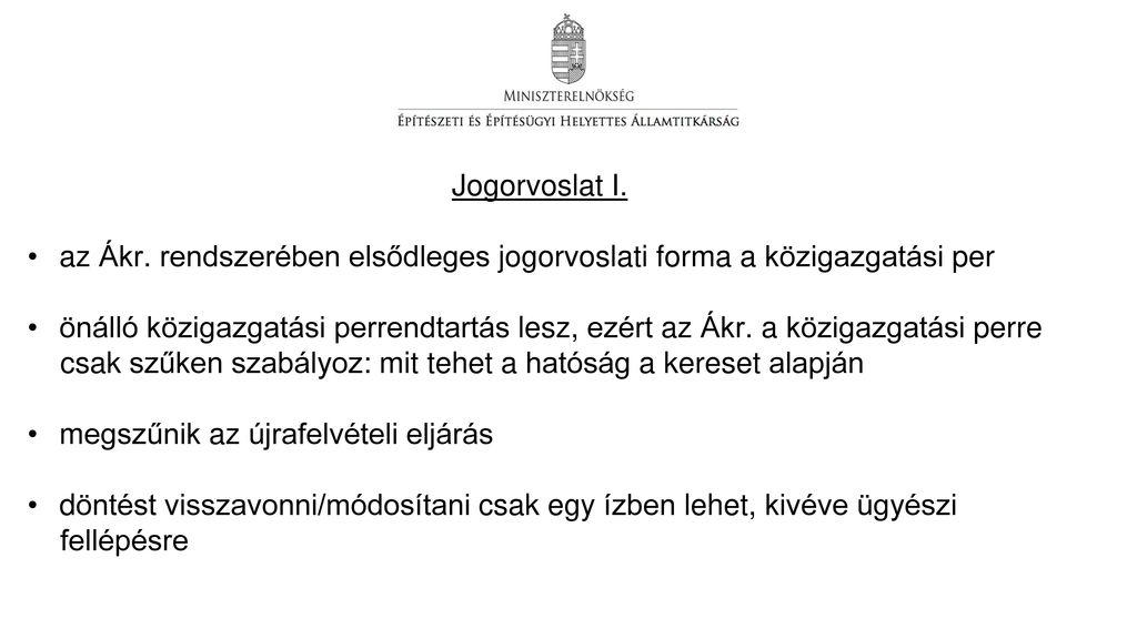 Jogorvoslat I. az Ákr. rendszerében elsődleges jogorvoslati forma a közigazgatási per.
