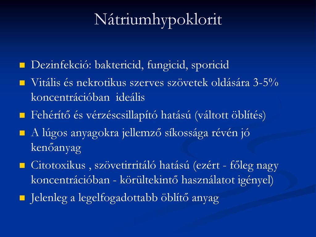 Nátriumhypoklorit Dezinfekció: baktericid, fungicid, sporicid