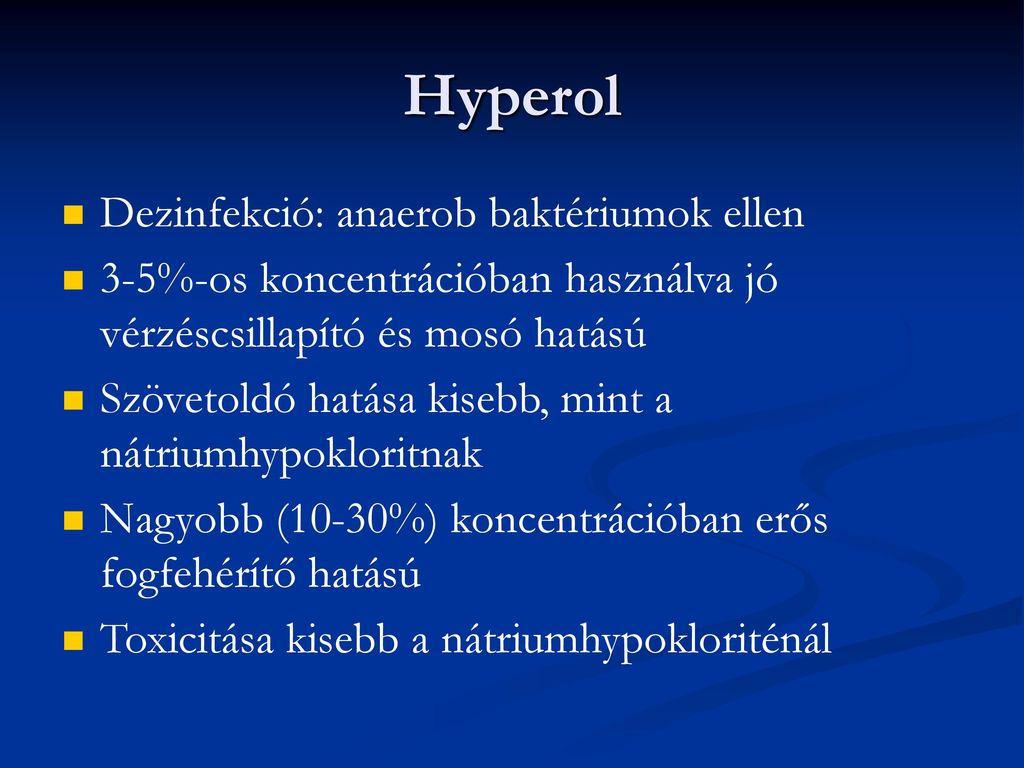 Hyperol Dezinfekció: anaerob baktériumok ellen