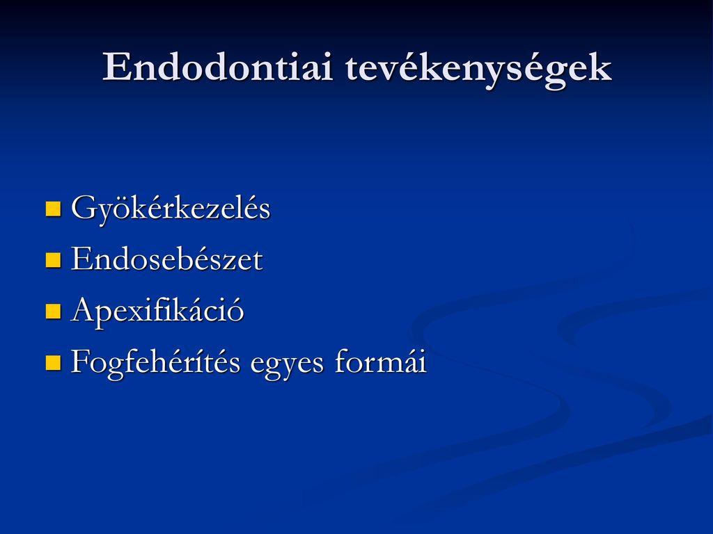 Endodontiai tevékenységek