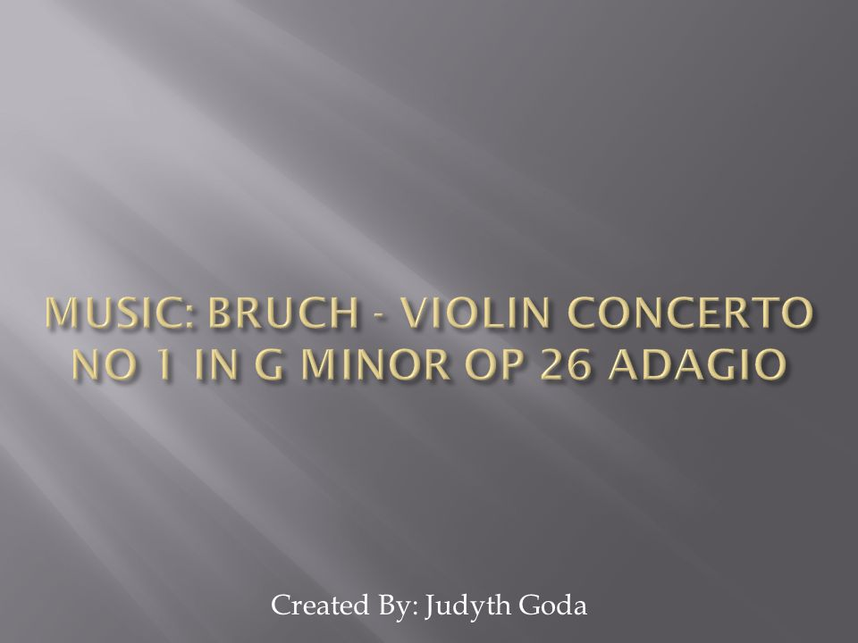 Music: Bruch - Violin Concerto No 1 In G Minor Op 26 Adagio