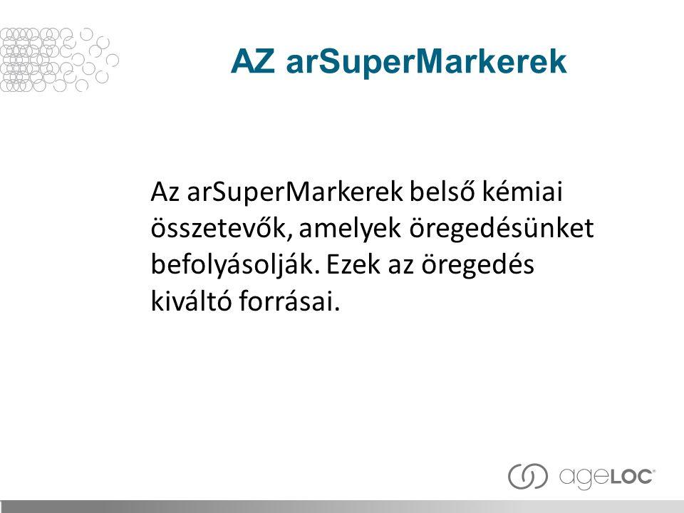 AZ arSuperMarkerek Az arSuperMarkerek belső kémiai összetevők, amelyek öregedésünket befolyásolják.