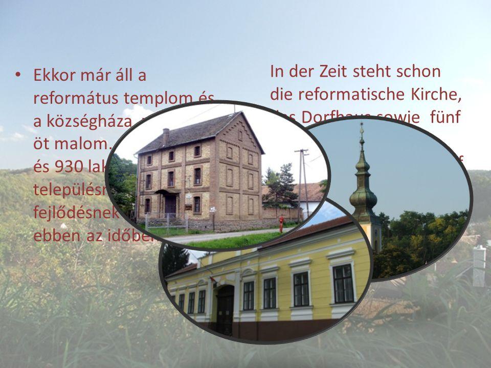 In der Zeit steht schon die reformatische Kirche, das Dorfhaus sowie fünf Mühlen.