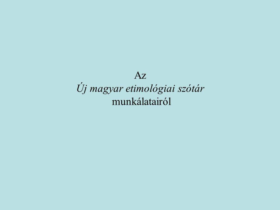 Az Új magyar etimológiai szótár munkálatairól