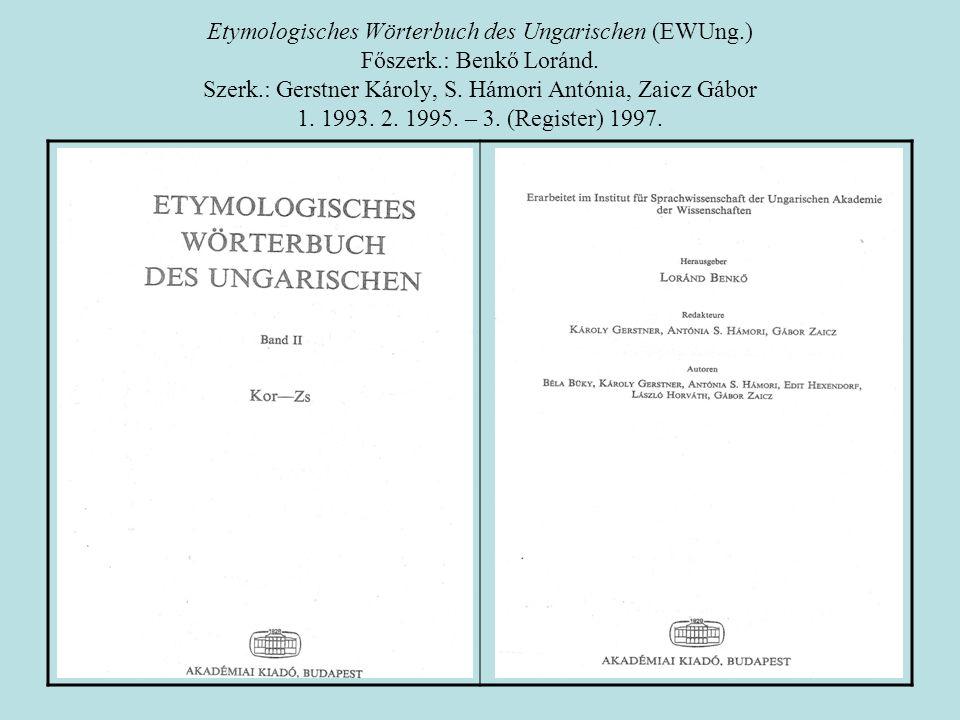 Etymologisches Wörterbuch des Ungarischen (EWUng. ) Főszerk