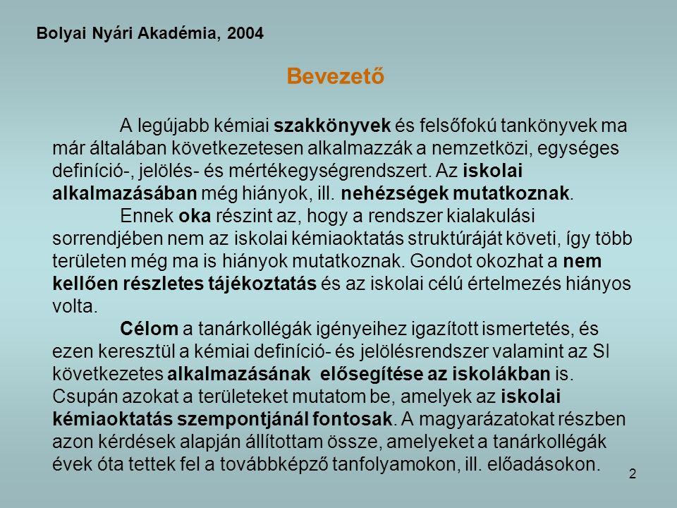 Bolyai Nyári Akadémia, 2004 Bevezető.