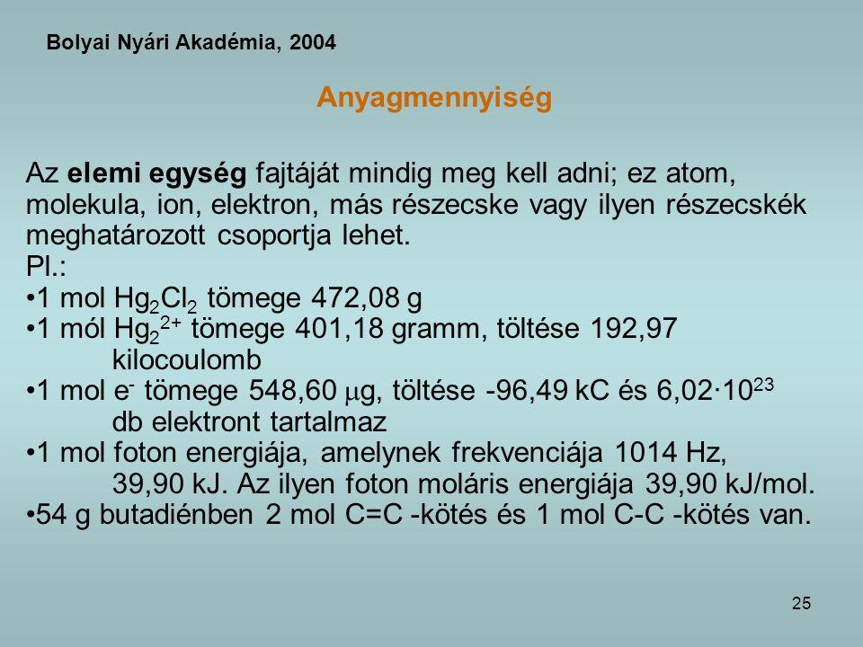 1 mól Hg22+ tömege 401,18 gramm, töltése 192,97 kilocoulomb