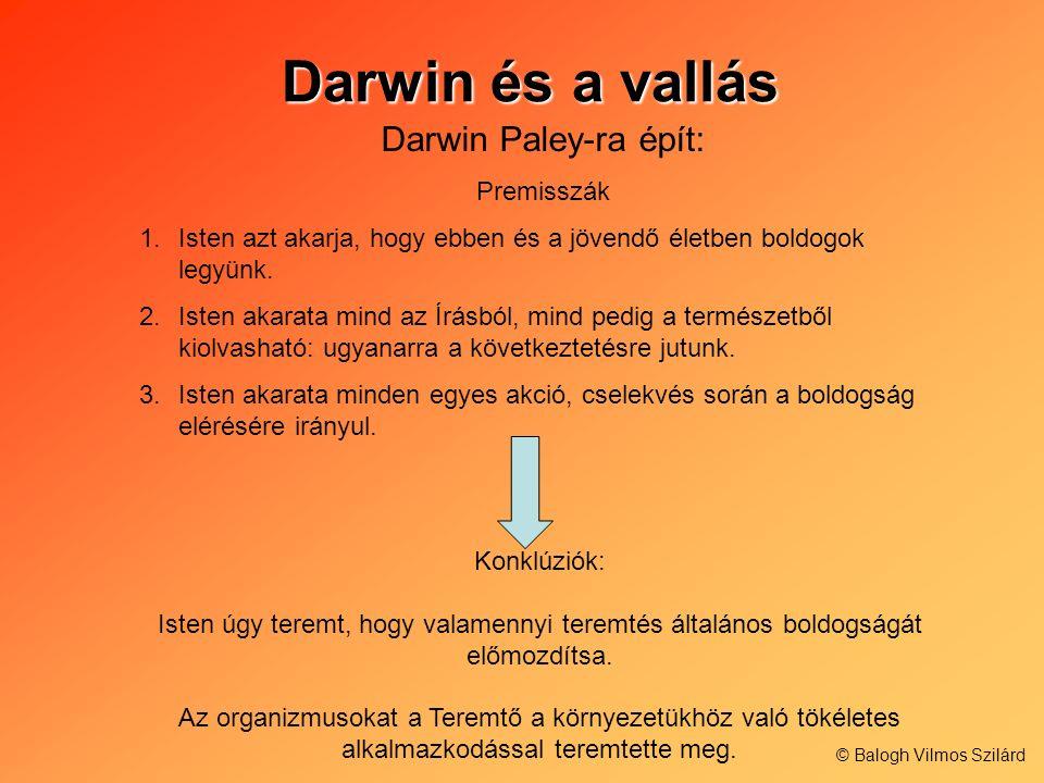 Darwin és a vallás Darwin Paley-ra épít: Premisszák