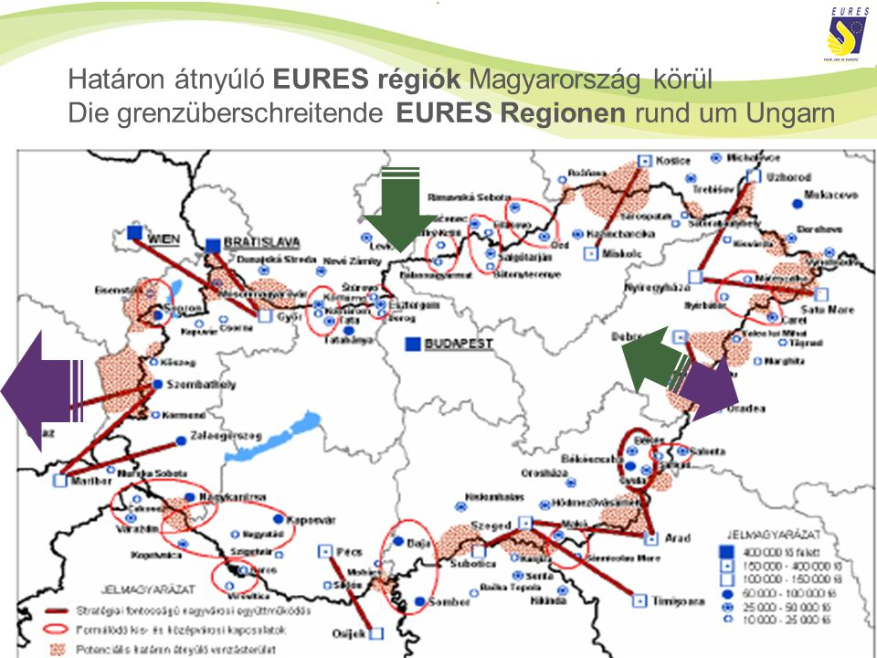 Határon átnyúló EURES régiók Magyarország körül Die grenzüberschreitende EURES Regionen rund um Ungarn