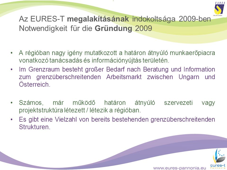 Az EURES-T megalakításának indokoltsága 2009-ben Notwendigkeit für die Gründung 2009