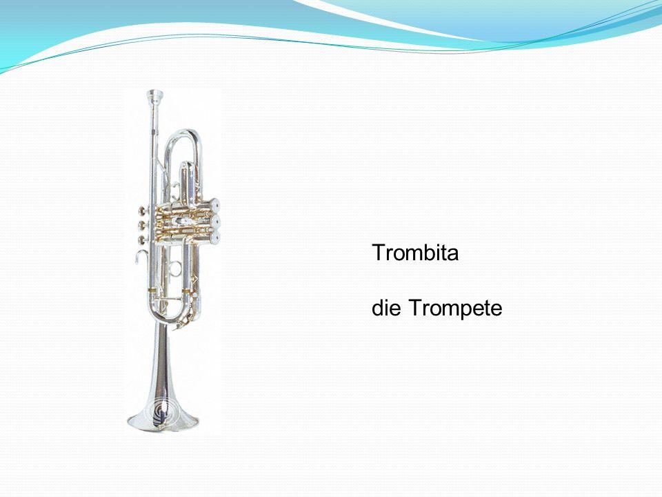 Trombita die Trompete