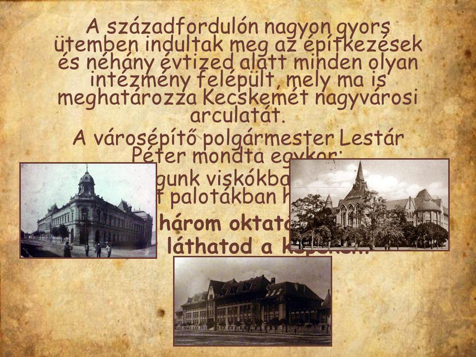 4.Melyik három oktatási intézmény képét láthatod a képeken