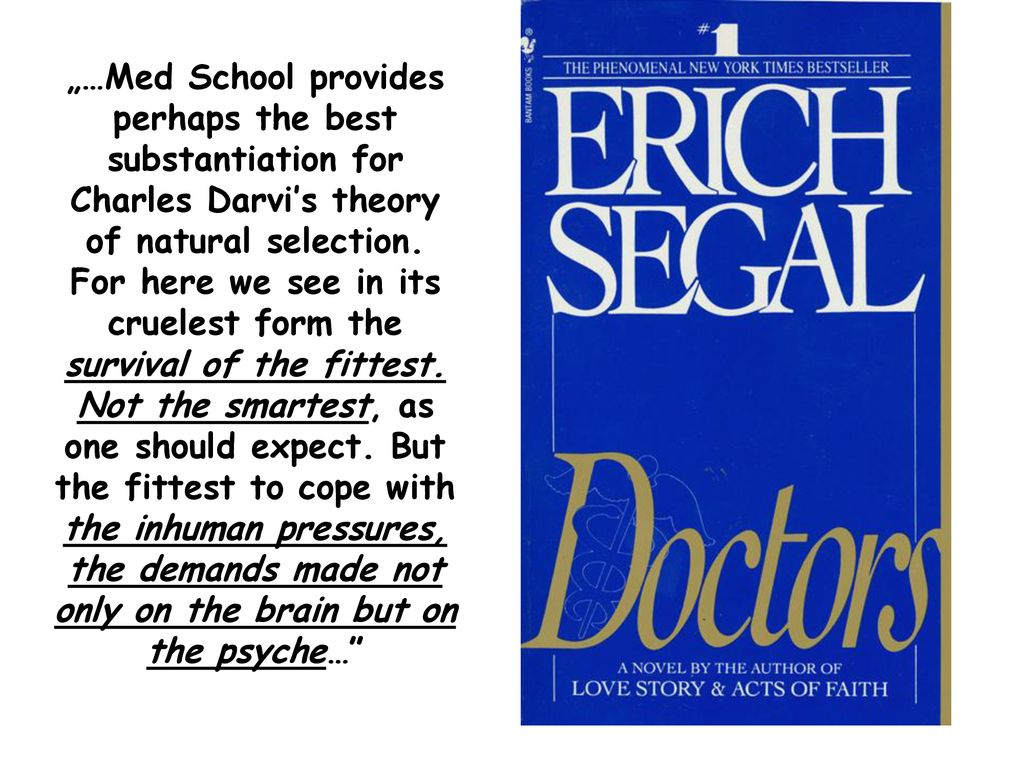 """…Med School provides perhaps the best substantiation for Charles Darvi's theory of natural selection."