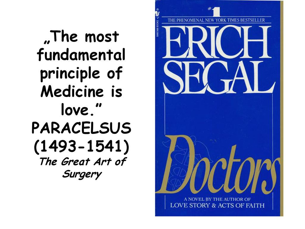 """The most fundamental principle of Medicine is love."