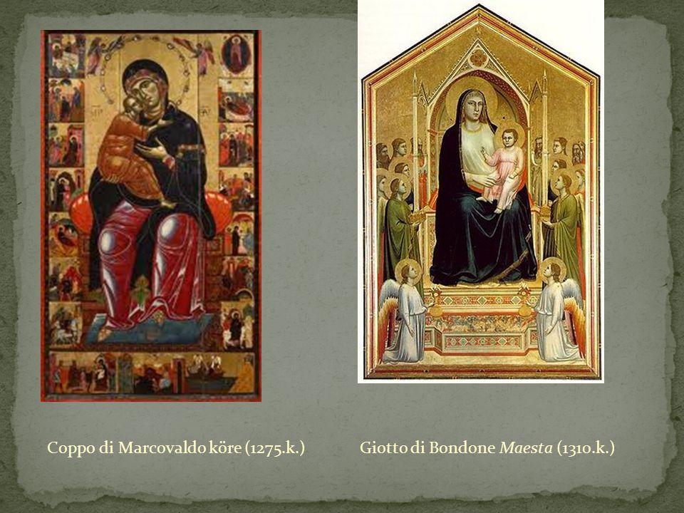 Coppo di Marcovaldo köre (1275.k.) Giotto di Bondone Maesta (1310.k.)